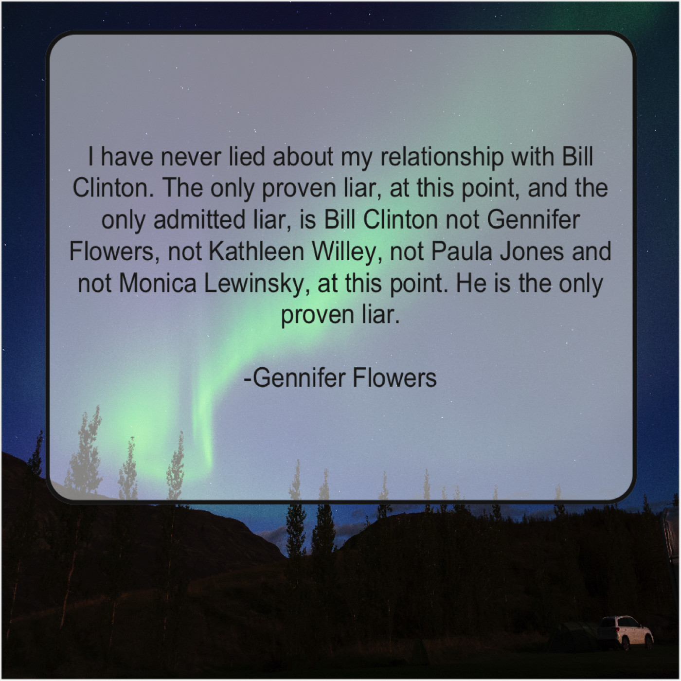 Gennifer Flowers - I have never lied about